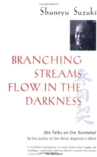 Branching-Streams-Flow-in-the-Darkness-Zen-Talks-on-the-Sandokai-0
